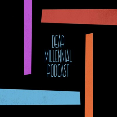 Dear Millennial Podcast