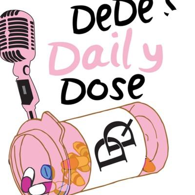 Dede's Daily Dose