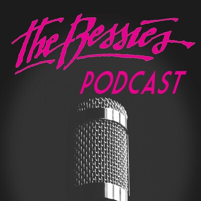 Bessies Podcast Series