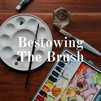 Bestowing The Brush