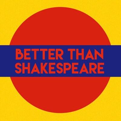 Better than Shakespeare