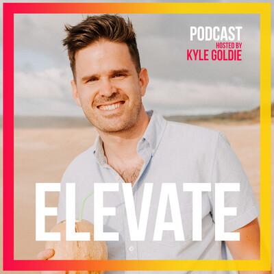 Elevate with Kyle Goldie