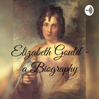 Elizabeth Gould - a Biography