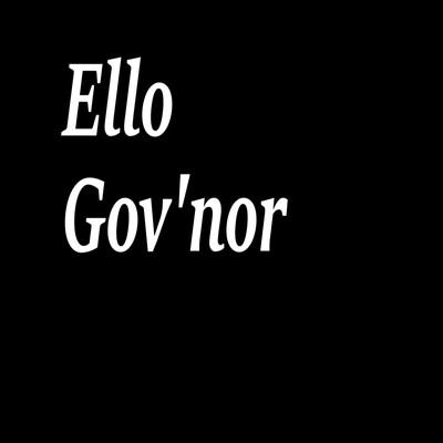 Ello Gov'nor The Podcast