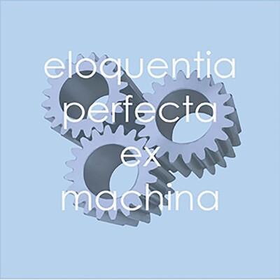 Eloquentia Perfecta Ex Machina