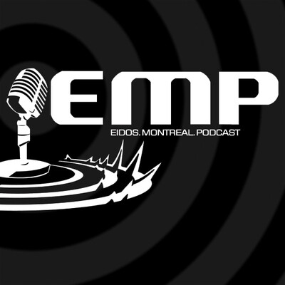 EMP: The official Eidos-Montreal audio show
