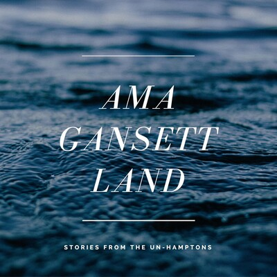 AmagansettLand Podcast