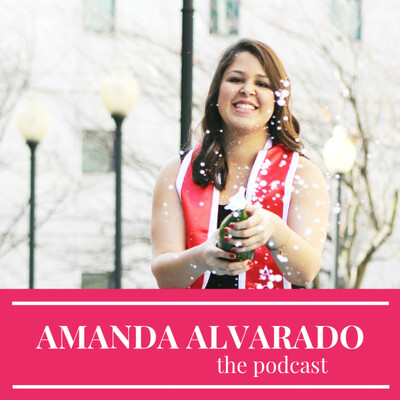 Amanda Alvarado: The Podcast