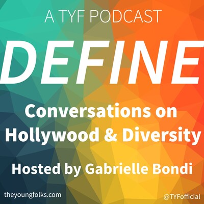 DEFINE: Conversations on Diversity & Hollywood