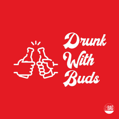 Drunk With Buds