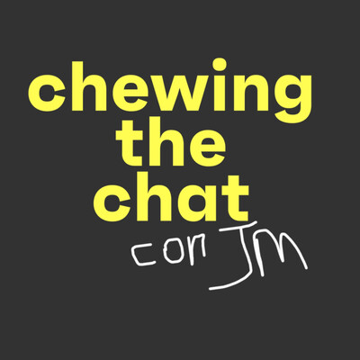 Chewing the chat con JM