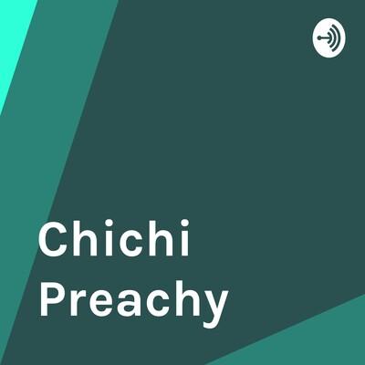 Chichi Preachy