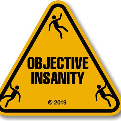Objective Insanity