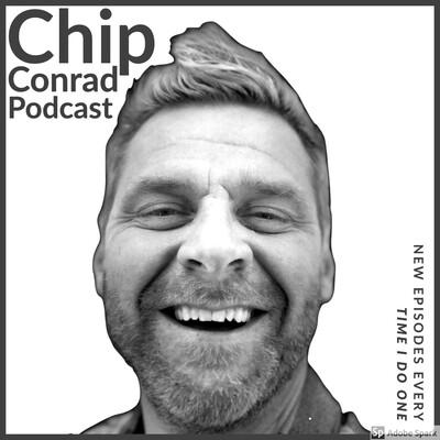 Chip Conrad's Podcast