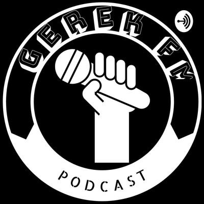 Gerek FM Podcast
