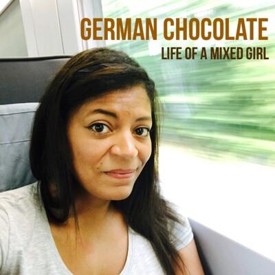 German Chocolate - Life of a Mixed Girl