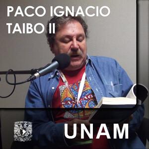 En voz de Paco Ignacio Taibo II