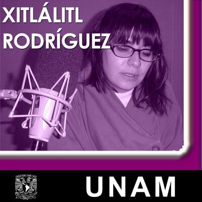 En voz de Xitlálitl Rodríguez