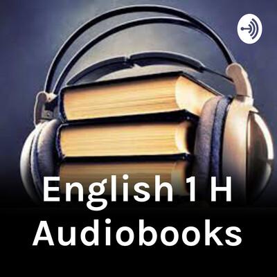 English 1 H Audiobooks