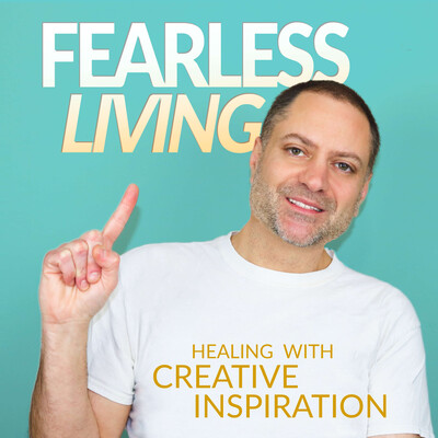 Fearless Living! Healing with creativity and inspiration.