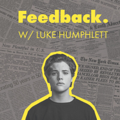 Feedback with Luke Humphlett