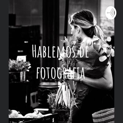 Hablemos de fotografia