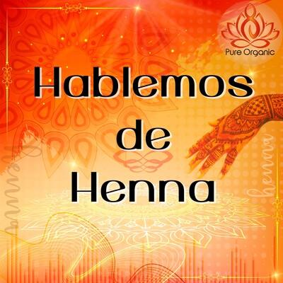 Hablemos de Henna