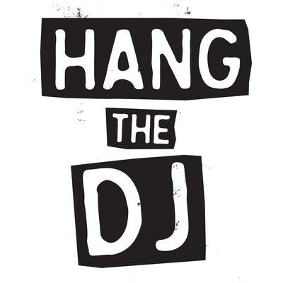Hang the DJ
