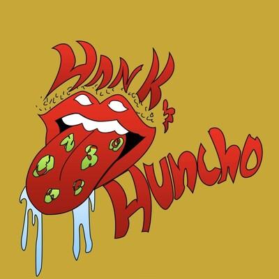 Hank n Huncho