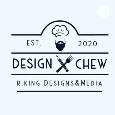 Design and Chew