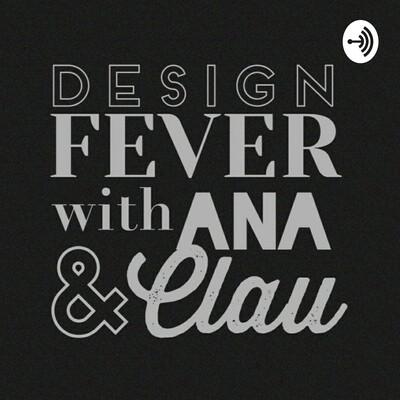 Design fever With Ana & Clau