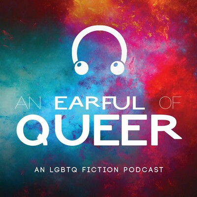 An Earful of Queer