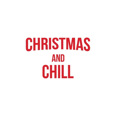 Christmas and Chill