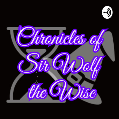 Chronicles of Sir Wolf The Wise