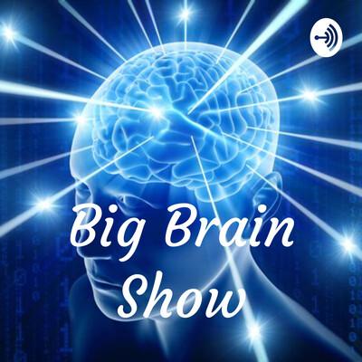 Big Brain Show