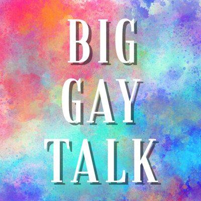 Big Gay Talk