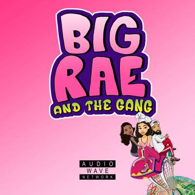 Big Rae and the Gang