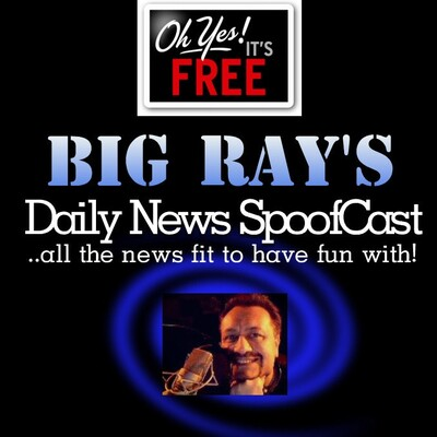 Big Ray's Daily News Spoofcast