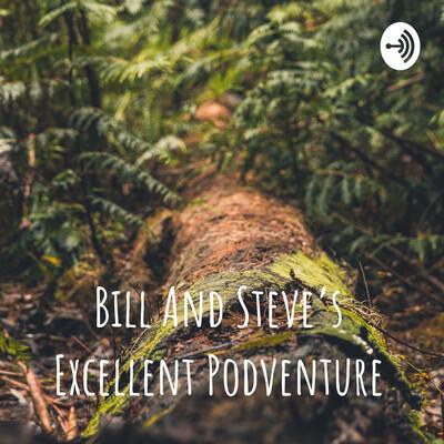 Bill And Steve's Excellent Podventure