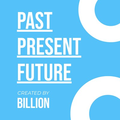 Billion Studio: Past,Present,Future