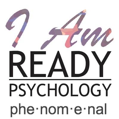 I Am Ready Psychology: Phenomenal