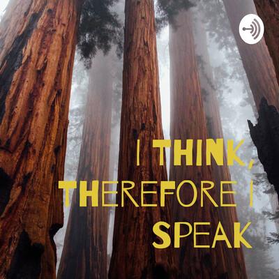 I Think, Therefore I Speak