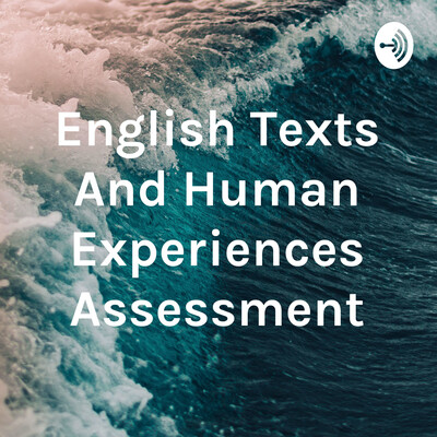 English Texts And Human Experiences Assessment