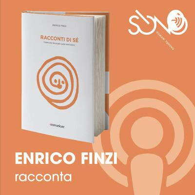 Enrico Finzi racconta - Racconti di sè - Il metodo Sòno per auto-realizzarsi