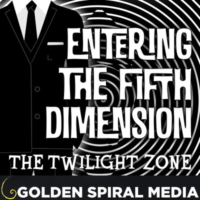 Entering the Fifth Dimension: A Twilight Zone Podcast