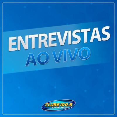Entrevistas Ao Vivo Clube FM 100.5