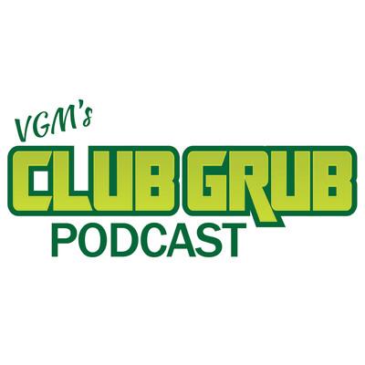 VGM's Club Grub Podcast