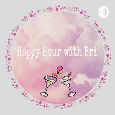 Happy Hour with Bri