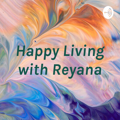 Happy Living with Reyana