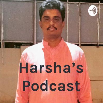 Harsha's Podcast
